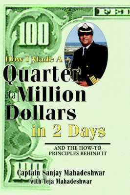 How I Made a Quarter of a Million Dollars in Two Days by Sanjay Mahadeshwar image