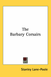 The Barbary Corsairs by Stanley Lane Poole image