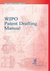 WIPO Patent Drafting Manual by Wipo