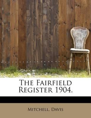 The Fairfield Register 1904. by Paul K Davis