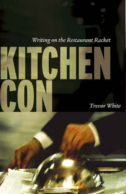 Kitchen Con: Writing on the Restaurant Racket by Trevor White image