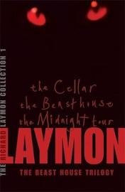 The Richard Laymon Collection Volume 1: The Cellar, The Beast House & The Midnight Tour by Richard Laymon image
