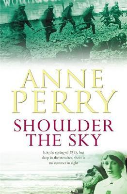 Shoulder the Sky (World War I Series, Novel 2) by Anne Perry