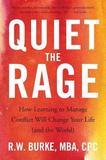 Quiet the Rage by . Burke