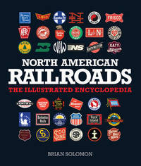 North American Railroads by Brian Solomon