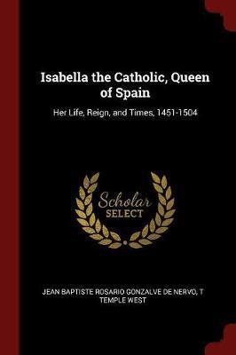 Isabella the Catholic, Queen of Spain by Jean Baptiste Rosario Gonzalve De Nervo image