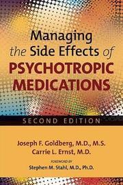 Managing the Side Effects of Psychotropic Medications by Joseph F Goldberg