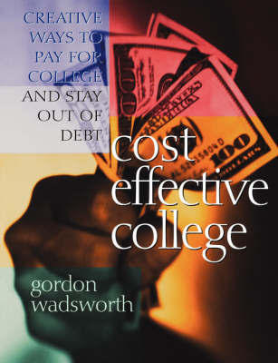 Cost Effective College by Gordon Wadsworth image