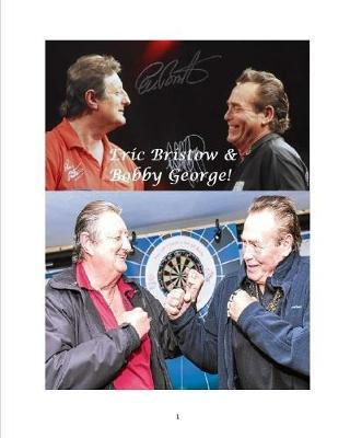 Eric Bristow & Bobby George! by Steven King