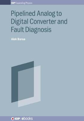 Pipelined Analog to Digital Converter and Fault Diagnosis by Alok Barua image