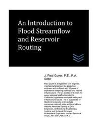 An Introduction to Flood Streamflow and Reservoir Routing by J Paul Guyer