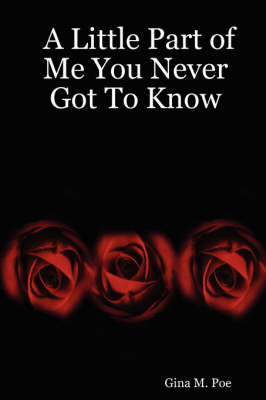 A Little Part of Me You Never Got To Know by Gina M. Poe image