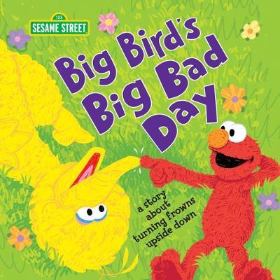 Big Bird's Big Bad Day by Sesame Workshop
