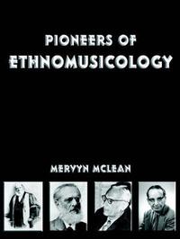 Pioneers of Ethnomusicology by Associate Professor Mervyn McLean (University of Auckland) image