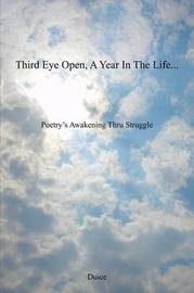Third Eye Open, a Year in the Life...: Poetry's Awakening Thru Struggle by Duice image