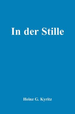 In Der Stille by Heinz G. Kyritz