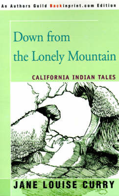 Down from the Lonely Mountain: California Indian Tales