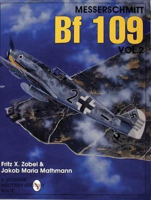 Messerschmitt Bf 109 Vol.2 by Fritz,X. Kobel