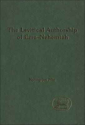 Levitical Authorship Of Ezra-nehemiah by Kyung-Jin Min