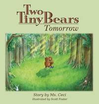 Two Tiny Bears Tomorrow by Ceci Williams
