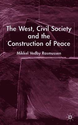The West, Civil Society and the Construction of Peace by Mikkel Rasmussen image