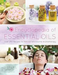 Encyclopedia of Essential Oils by K. G. Stiles