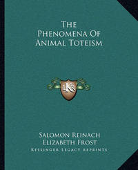 The Phenomena of Animal Toteism by Elizabeth Frost
