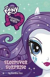 My Little Pony: Equestria Girls: Sleepover Surprise by Perdita Finn