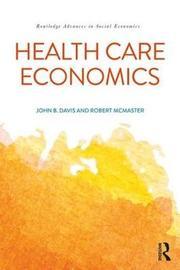 Health Care Economics by John B. Davis