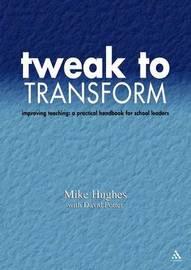 Tweak to Transform by Mike Hughes