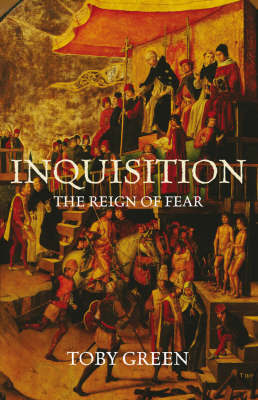 Inquisition: The Reign of Fear by Toby Green