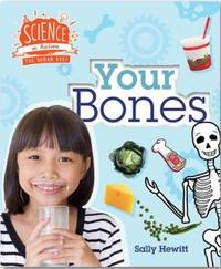 Human Body: Your Bones by Sally Hewitt