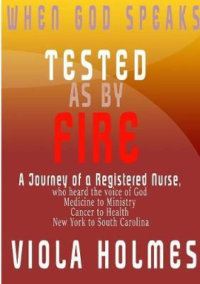 Tested as by Fire by Viola Holmes
