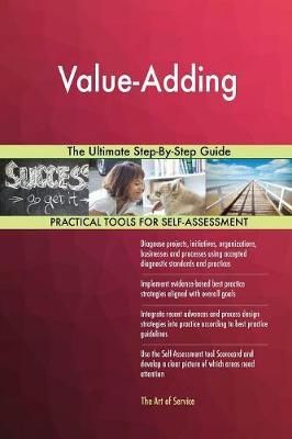 Value-Adding the Ultimate Step-By-Step Guide by Gerardus Blokdyk image