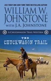 The Chuckwagon Trail by William W Johnstone image