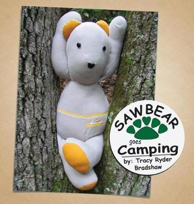 Sawbear Goes Camping by Tracy Ryder Bradshaw image