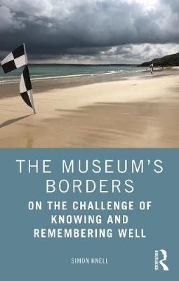 The Museum's Borders by Simon Knell