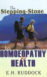 The Stepping Stone to Homoeopathy & Health by E.H. Ruddock image