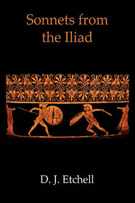 Sonnets from the Iliad by David John Etchell image