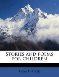 Stories and Poems for Children by Celia Thaxter