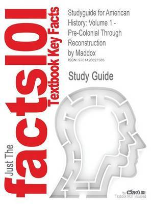 Studyguide for American History by Cram101 Textbook Reviews