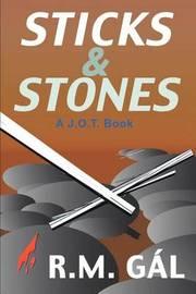 Sticks & Stones by R.M. Gal image