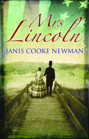 Mrs Lincoln by Janis Cooke Newman image