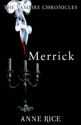 Merrick (Vampire Chronicles #7) by Anne Rice image