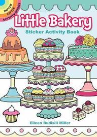 Little Bakery Sticker Activity Book by Eileen Rudisill Miller