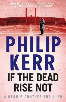If the Dead Rise Not by Philip Kerr image