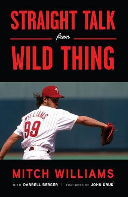 Straight Talk from Wild Thing by Mitch Williams image