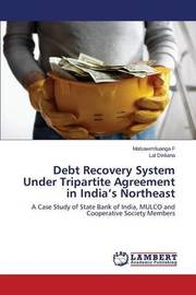 Debt Recovery System Under Tripartite Agreement in India's Northeast by F Malsawmtluanga