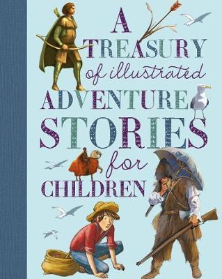 A Treasury of Illustrated Adventure Stories by Saviour Pirotta