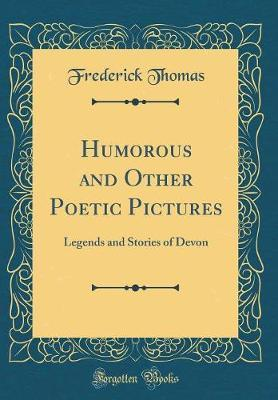 Humorous and Other Poetic Pictures by Frederick Thomas